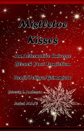 [Bleach] Mistletoe Kisses [Renji/Grimmjow/Ichigo] by phoenixreal