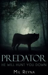 Predator (COMPLETED) by MilReyna