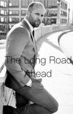 Long Road Ahead - Deckard Shaw Fanfic by writergirl3791