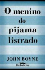 """O Resumo Da História """"O Menino Do Pijama Listrado"""" by LuanaNunes506"""