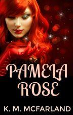 Pamela Rose by kmmcfarland