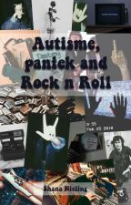 Autisme, paniek and Rock 'n Roll by TaylorMay_
