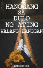 Hanggang sa Dulo ng Ating Walang Hanggan by ranroxyrox