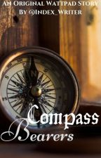 Compass Bearers: A Wattpad Edition by Index_Writer