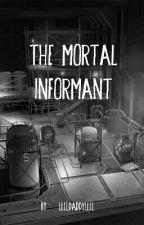 The Mortal Informant by lllldaddyllll
