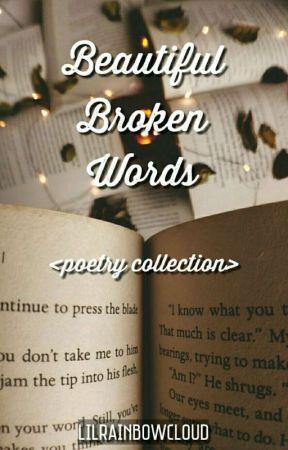 Beautiful Broken Words by lilrainbowcloud
