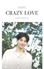 Crazy Love // Kim Junkyu by wrdcuttie