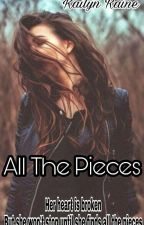 All The Pieces by Kailucy
