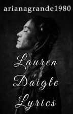 Lauren Daigle Lyrics (Wattys 2019) by arianagrande1980