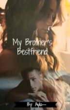 My Brother's Bestfriend by Ayla--