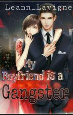 My Fake Boyfriend is a Gangster (On-Going) by Leann_Lavigne