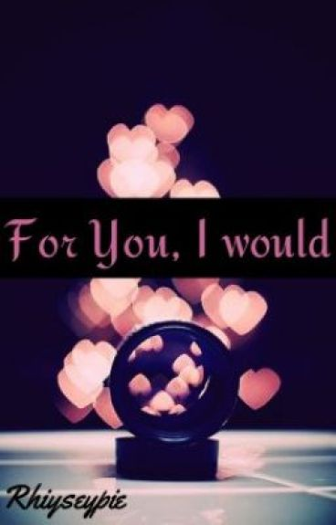 For You, I Would (boyxboy)