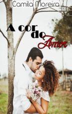 A Cor do Amor by CamilaMoreyra