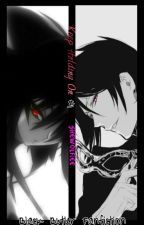 Keep Holding On (Black Butler Fan-Fiction) (SebastianxxOC) by SheWolfiee