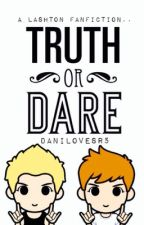 Truth or Dare? (Lashton) by calumstacos