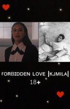 ғᴏʀʙɪᴅᴅᴇɴ ʟᴏᴠᴇ  ᴋᴊᴍɪʟᴀ 𝟷𝟾+ by Kjmila2