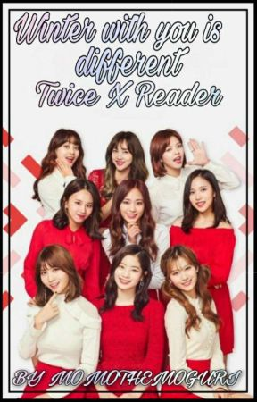 Winter with you is different (twice x reader) - happy birthday y/n