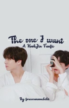 The One I Want by forevermoonchild