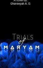 Trials of Maryam by GaniyatA