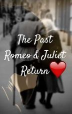The Past Romeo and Juliet Return by ZhaQuinn