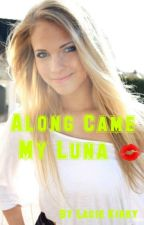 Along came My Luna by candor_queen