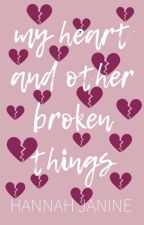 My Heart and Other Broken Things by Hannah_Janine