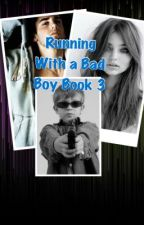 Running With a Bad Boy Book 3 by lovely11665