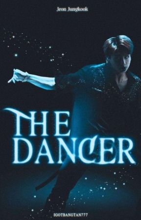 The Dancer || Jeon Jungkook by Igotbangtan777