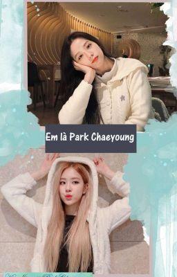 《 Chaesoo 》 Em Là Park Chaeyoung