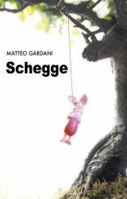 Schegge by MatteoGardani