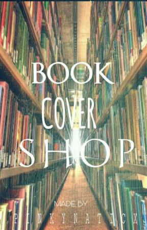 BOOK COVER SHOP by pinkynaticx