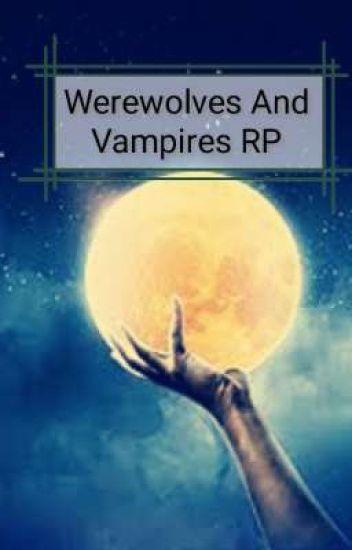 Vampires And Werewolves RP (Inactive rp?)
