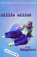 billie eilish imagines // billie x you by billiesauce
