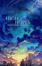 High Hopes [ENG] by MatoMasaharu