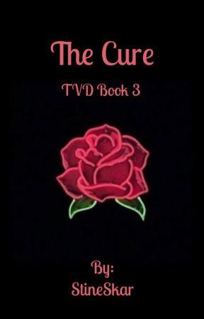 The Cure - TVD  [Book 3] by StineSkar