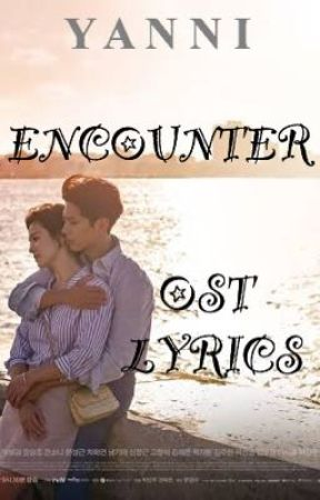Encounter OST Lyrics - TAKE ME ON by Saltnpaper - Wattpad
