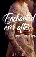 Enchanted ever after.. by Soni_18x