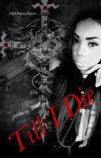 Till I Die by Angxlz
