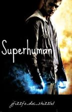 Superhuman by jfizzfo_doc_shizzle1