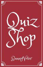 Quiz Shop by BunnyVoter