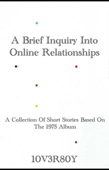 A Brief Inquiry Into Online Relationships P A R I S