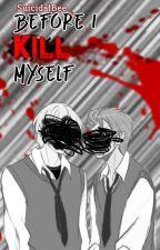 ▶️ Before I Kill Myself || 🗡 || Bang Chan X Lee Felix by SuicidalBee