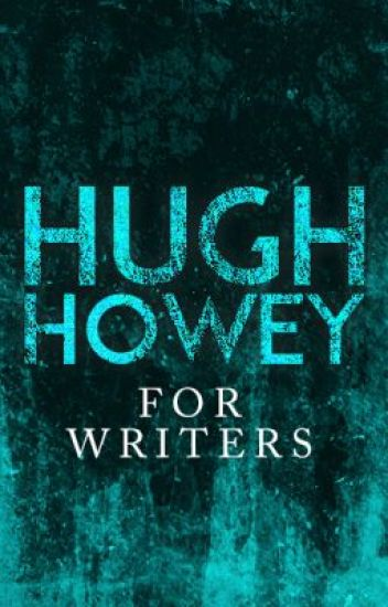 For Writers by Hugh Howey
