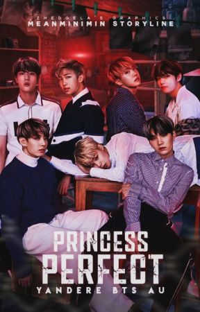 PRINCESS PERFECT   | YANDERE  BTS AU | by MeanMiniMIN