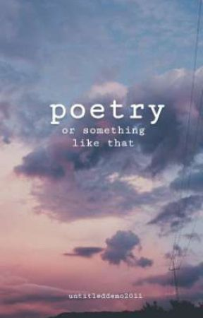 poetry, or something like that by untitleddemo2011
