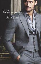No me ames  #7 Saga Pasiones Ocultas by AriaBlanco2