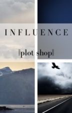 INFLUENCE ||plot shop|| by just-unpredictable