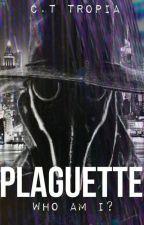 Plaguette by Tropian