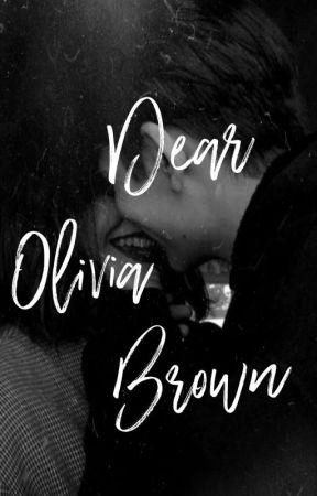 Dear Olivia Brown  by MyinspiraSHAWN_