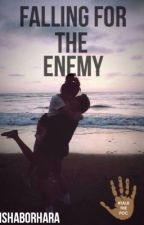 Falling for the enemy || On hold by ishaborhara